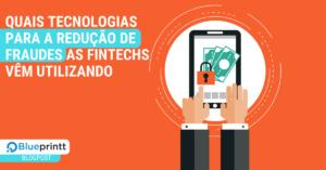 tecnologias para redução de fraudes