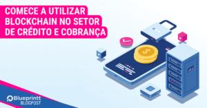 blockchain no setor de crédito e cobrança