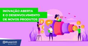Inovação aberta e produtos