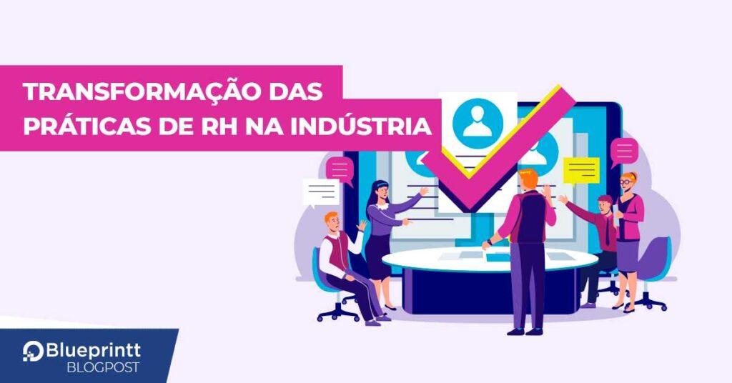 Transformação das práticas de RH na indústria