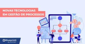 tecnologias em gestão de processos
