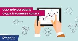 o que é business agility