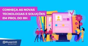 NOVA TECNOLOGIAS E SOLUÇÕES EM PROL DO RH